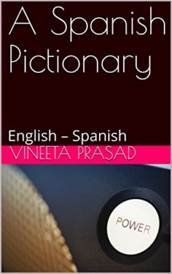 A Spanish Pictionary : English – Spanish  https://www.amazon.com/dp/B07BWL75BR https://www ...