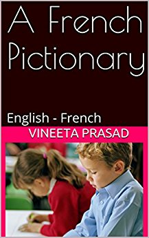 A French Pictionary – English – French https://www.amazon.com/dp/B07CRMVKNX https:// ...